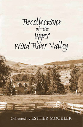 Recollections of the Upper Wind River Valley